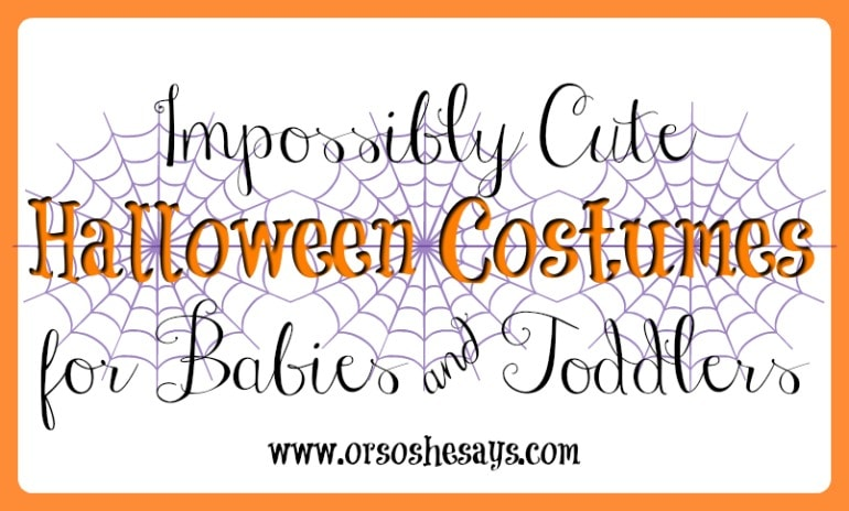 20 Impossibly Cute Halloween Costumes for Babies & Toddlers - See the full list on www.orsoshesays.com.