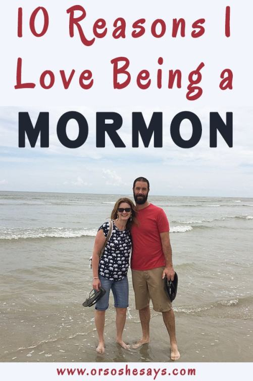 10 Reasons I Love Being a Mormon ~ www.orsoshesays.com