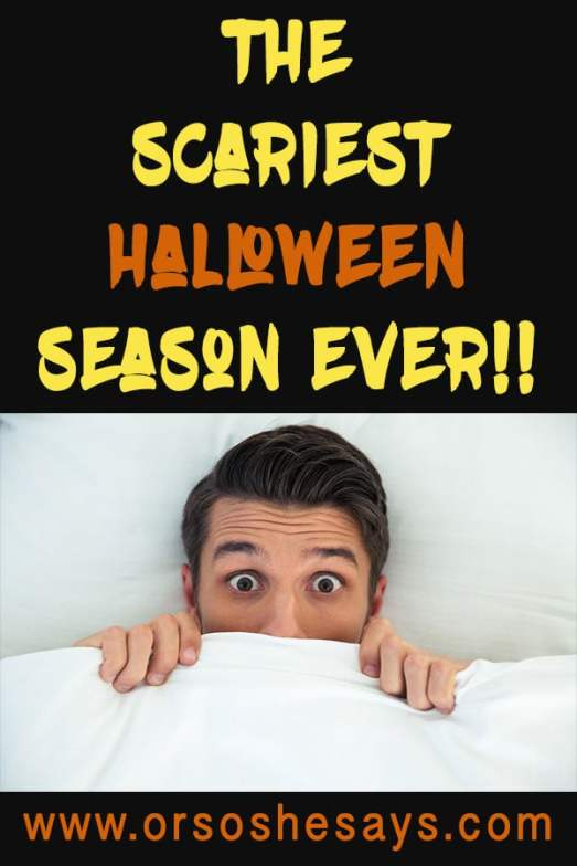7 Reasons Why THIS Is The Scariest Halloween Season Ever!! ~ www.orsoshesays.com