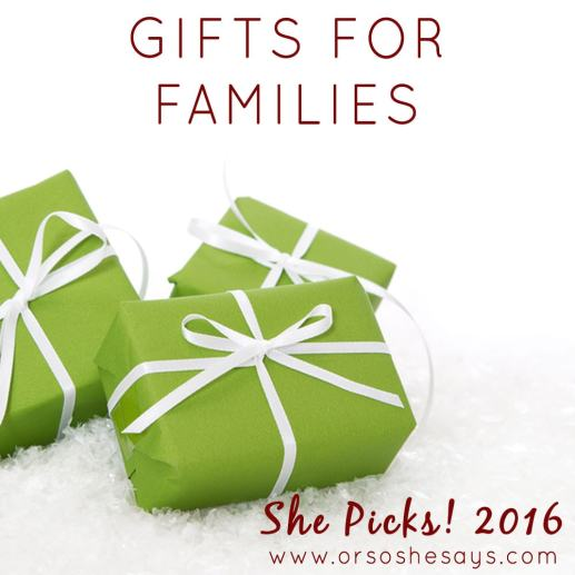 Gift Ideas for Families ~ She Picks! 2016 www.orsoshesays.com