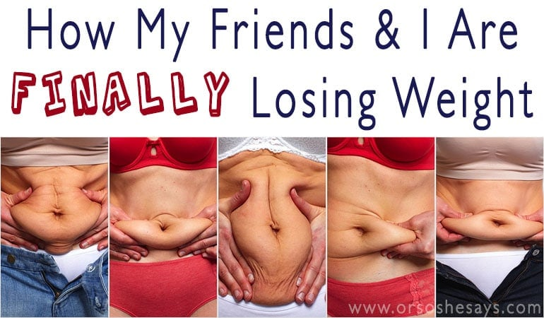 How My Friends and I Are FINALLY Losing Weight!!