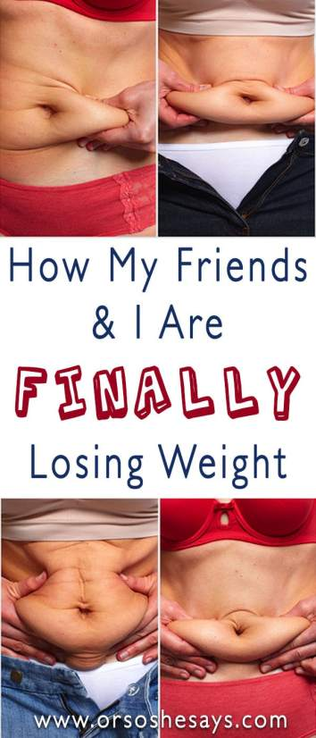 How My Friends & I Are FINALLY Losing Weight ~ www.orsoshesays.com