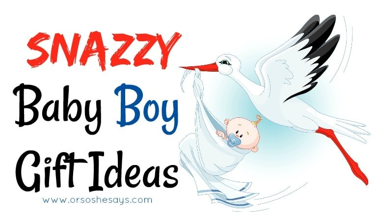 Snazzy Baby Boy Gift Ideas