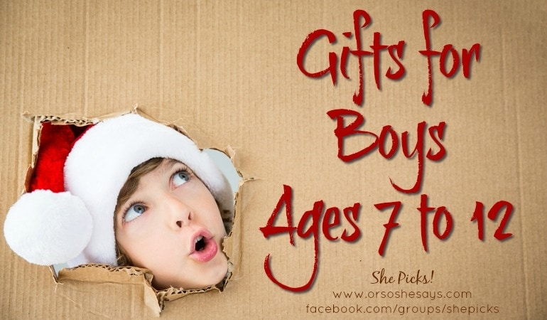 Gifts for Boys, Ages 7 to 12 ~ She Picks! 2017 Gift Guide