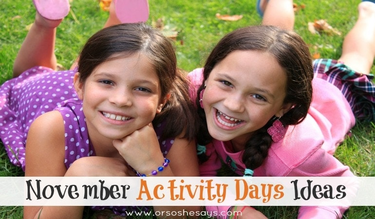 Activity Days is a fun group held twice a month for girls ages 8-11 led by the Church of Jesus Christ of Latter Day Saints. The activities build testimonies, strengthen families, and create unity and personal growth. And you don't have to be LDS to attend! In this post, get 17 Activity Days ideas for the month of November. www.orsoshesays.com