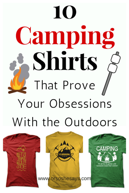 10 Camping Shirts That PROVE Your Obsession with the Outdoors #camping #tshirt #outdoors