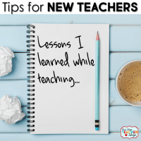 Tips for New Teachers: Lessons I Learned While Teaching