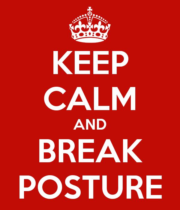 keep-calm-and-break-posture.jpg