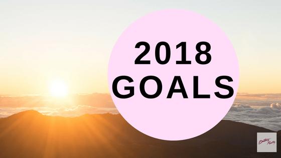 2018 Goals | onetakekate.com