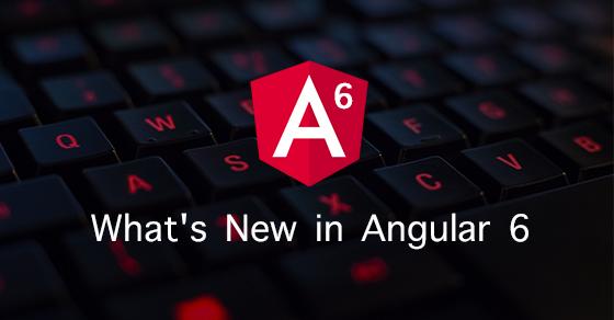 New in Angular 6