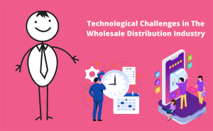 Technological Challenges in The Wholesale Distribution Industry