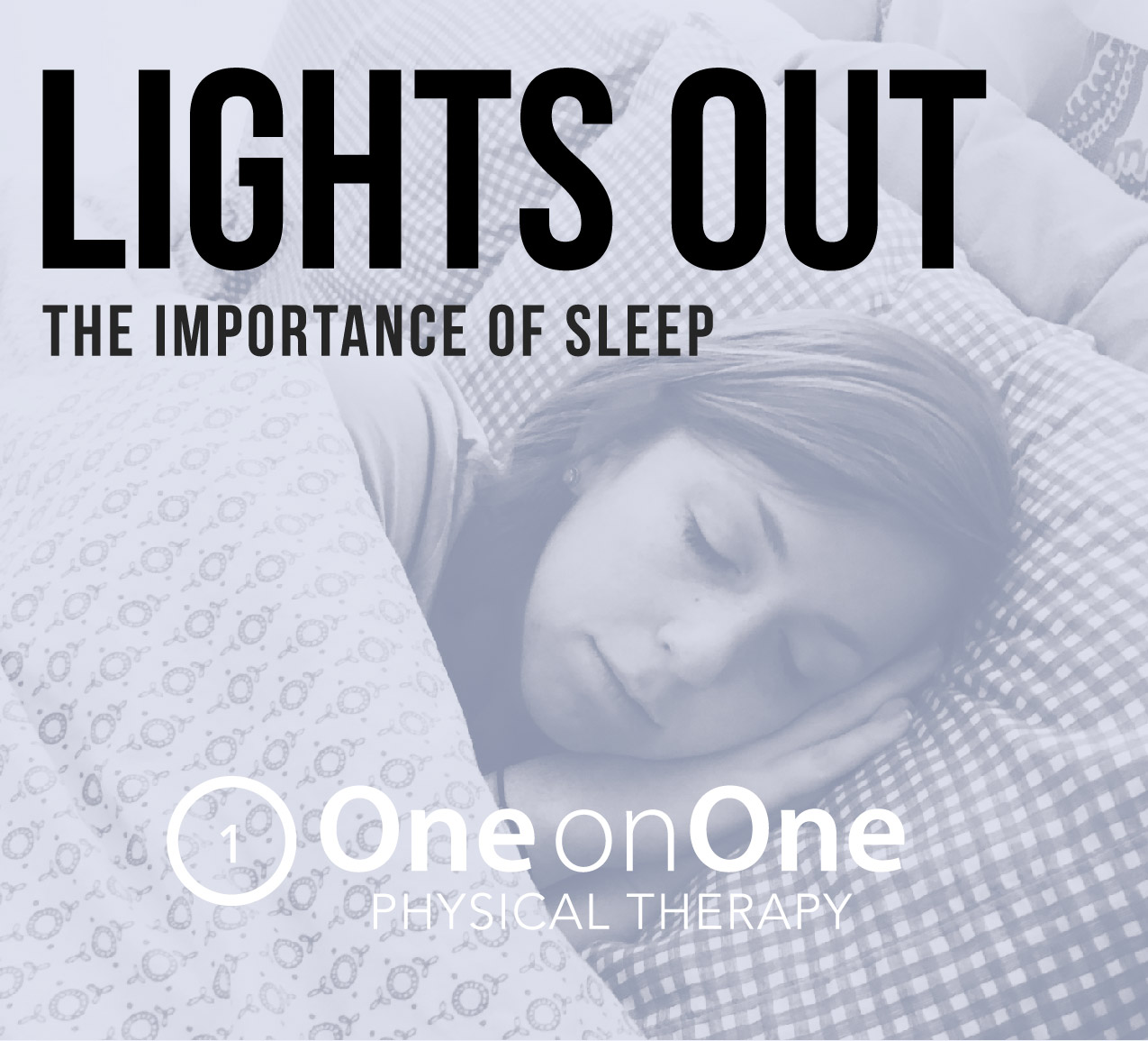 Lights Out The Importance Of Sleep One On One