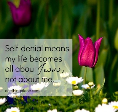Self-denial means my life becomes all about Jesus, not about me. #lent challenge #asheritah