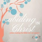 A 31-day series on abiding in Christ when reading the Bible isn't an option