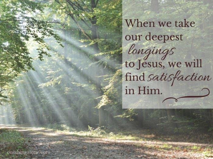 longings satisfied in Jesus (1)
