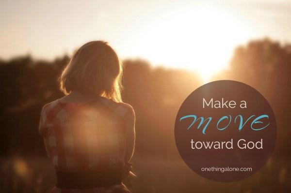 move toward God