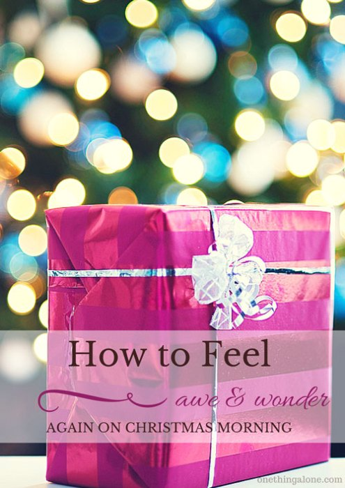 How to feel awe and wonder again on Christmas morning