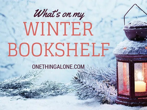 What's on my winter bookshelf