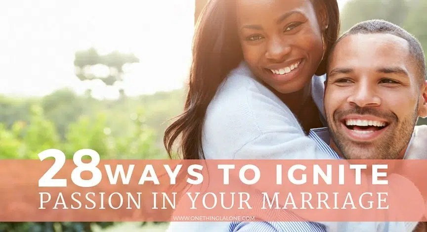 How to rekindle the passion in your marriage