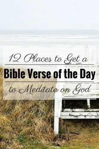 12 Places to Get a Bible Verse of the Day to Meditate on God