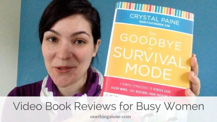Say Goodbye to Survival Mode:: Book Reviews for Busy Women