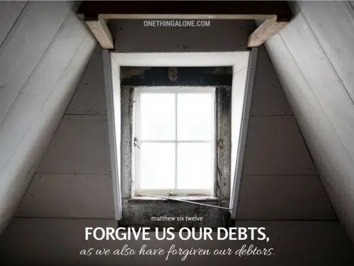 forgive us our debts