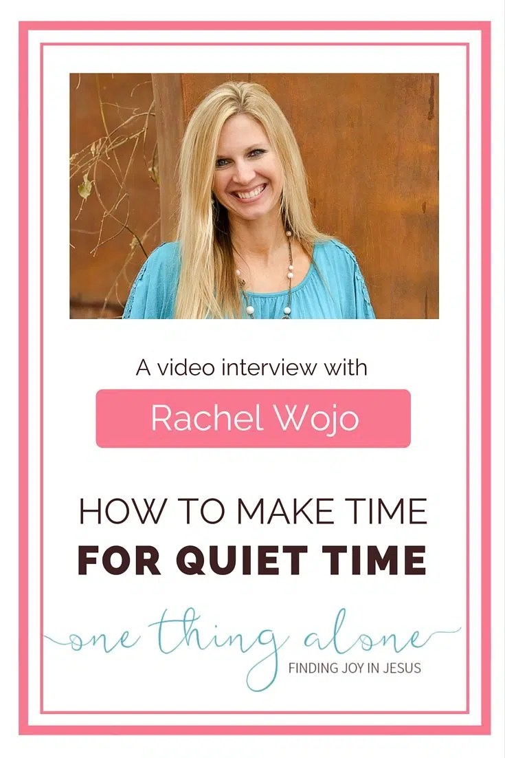how to make time for quiet time a video interview rachel if you re trying to make time for quiet time this video interview