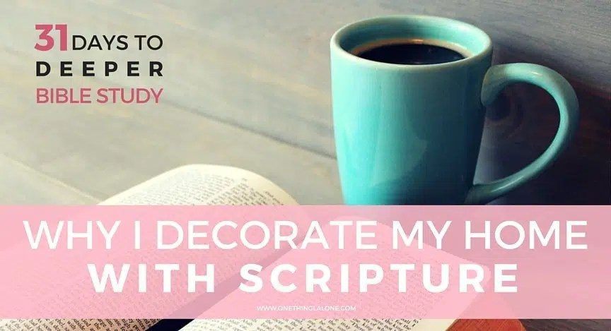 why i decorate my home with scripture