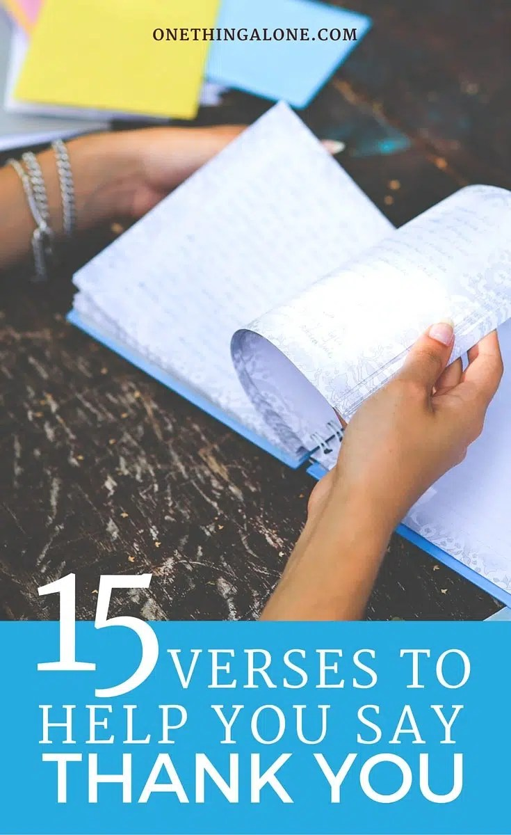 15 Inspirational Bible Verses To Help You Say Thank You One Thing