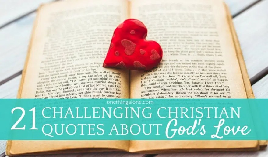 Christian Quotes About Love Amusing 21 Challenging Christian Quotes About God's Love  One Thing Alone