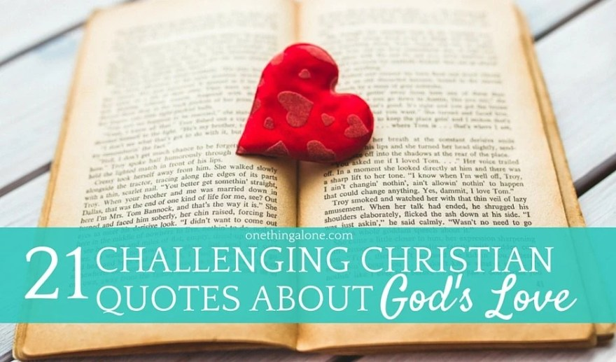 Christian Quotes About Love Glamorous 21 Challenging Christian Quotes About God's Love  One Thing Alone