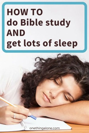 how to do bible study and get lots of sleep
