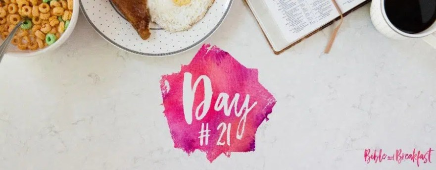 Bible and Breakfast Challenge Day 21