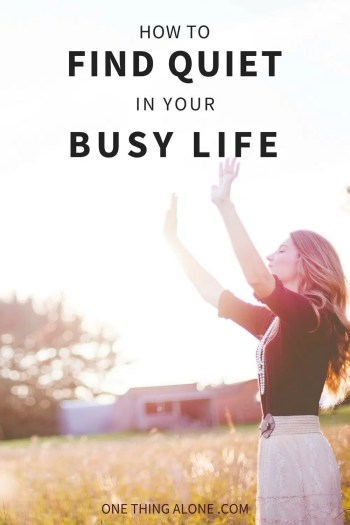 Find Quiet in Busy Life