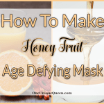 How To Make Honey Fruit Age Defying Mask