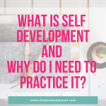 What Is Self Development, And Why Do I Need to Practice It?