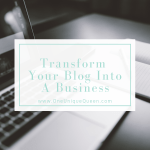 Transform Your Blog Into A Business