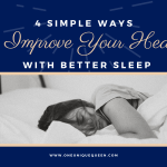 4 Simple Ways To Improve Your Health With Better Sleep
