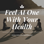Feel At One With Your Health