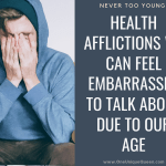Never Too Young: Health Afflictions We Can Feel Embarrassed To Talk About Due To Our Age