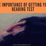 The Importance Of Getting Your Hearing Test