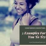 Confidence Boosting: 5 Examples For You To Try