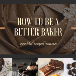 How to be a Better Baker