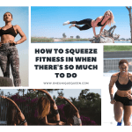 How To Squeeze Fitness In When There's So Much to Do
