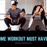 Home Workout Must Haves