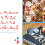 How Moderation Is The Real Secret To A Healthier Weight