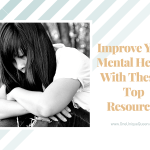 Improve Your Mental Health With These 5 Top Resources