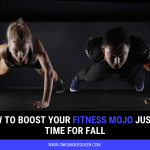 How To Boost Your Fitness Mojo Just In Time For Fall