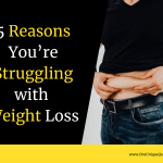 5 Reasons You're Struggling with Weight Loss