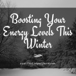 Boosting Your Energy Levels This Winter